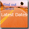 Dana's latest Dates